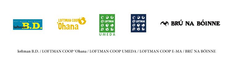 loftman B.D./LOFTMAN COOP 'Ohana/LOFTMAN COOP UMEDA/LOFTMAN COOP E-MA/BRU NA BOINNE