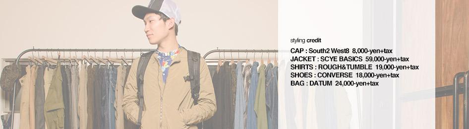 CAP:South2 West8/JACKET:SCYE BASICS/SHIRTS:ROUGH&TUMBLE/SHOES:CONVERSE/BAG : DATUM